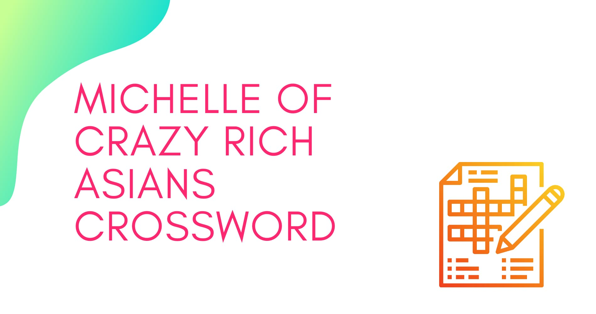 Michelle of crazy rich Asians crossword